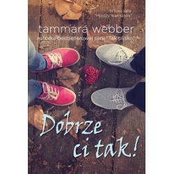DOBRZE CI TAK! Tammara Webber