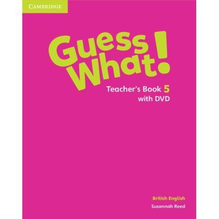 GUESS WHAT! 5 TEACHER'S BOOK + DVD BRITISH ENGLISH Susannah Reed