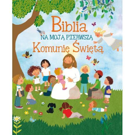 BIBLIA NA MOJĄ PIERWSZĄ KOMUNIĘ ŚWIĘTĄ Lorena Marin