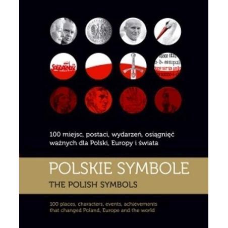 POLSKIE SYMBOLE 100 MIEJSC POSTACI WYDARZEŃ OSIĄGNIĘĆ WAŻNYCH DLA POLSKI EUROPY I ŚWIATA