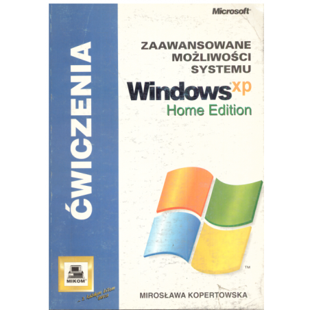 ZASTOSOWANE MOŻLIWOŚCI SYSTEMU WINDOWS XS HOME EDITION Mirosława Kopertowska