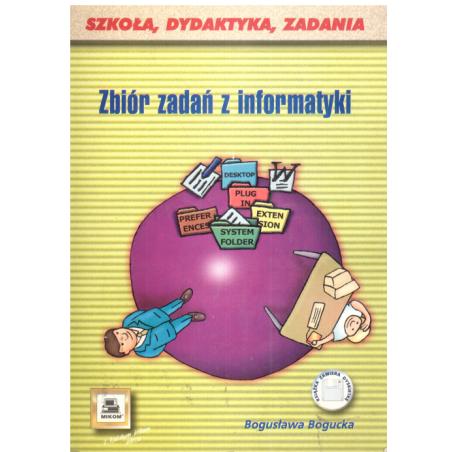 ZBIÓR ZADAŃ Z INFORMATYKI Bogusława Bogucka