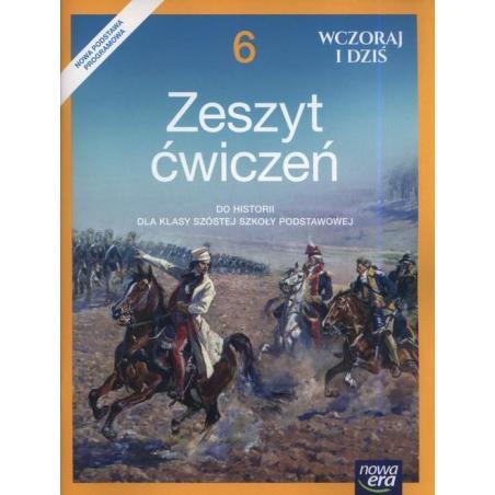 HISTORIA WCZORAJ I DZIŚ ZESZYT ĆWICZEŃ 6 Wiesława Surdyk-Fertsch, Bogumiła Olszewska