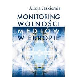 MONITORING WOLNOŚCI MEDIÓW W EUROPIE Alicja Jaskiernia