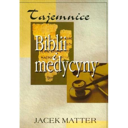 TAJEMNICE BIBLII I MEDYCYNY Jacek Matter
