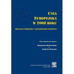 UNIA EUROPEJSKA W 2008 ROKU AKTUALNE PROBLEMY I NAJWAŻNIEJSZE WYZWANIA