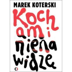 KOCHAM I NIENAWIDZĘ Marek Koterski