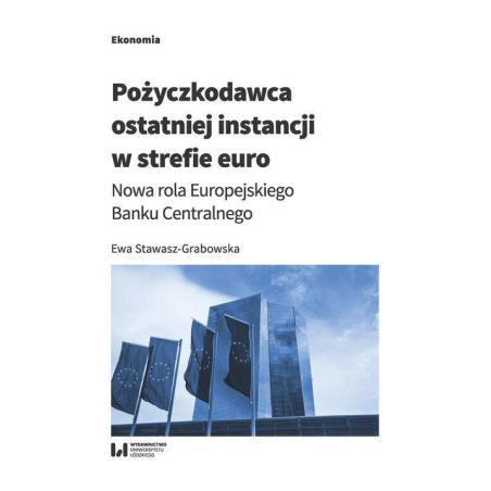 POŻYCZKODAWCA OSTATNIEJ INSTANCJI W STREFIE EURO Ewa Stawasz-Grabowska
