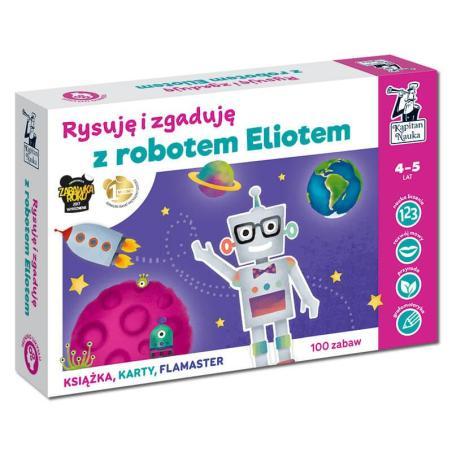 RYSUJĘ I ZGADUJĘ Z ROBOTEM ELIOTEM 100 ZABAW KAPITAN NAUKA 4-5 LAT