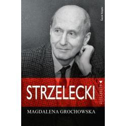 STRZELECKI ŚLADEM NADZIEI Magdalena Grochowska