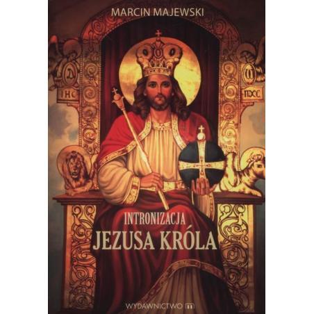 INTRONIZACJA JEZUSA KRÓLA Marcin Majewski
