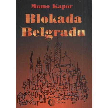 BLOKADA BELGRADU Momo Kapor