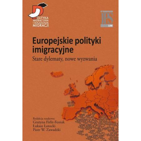EUROPEJSKIE POLITYKI IMIGRACYJNE. STARE DYLEMATY, NOWE WYZWANIA