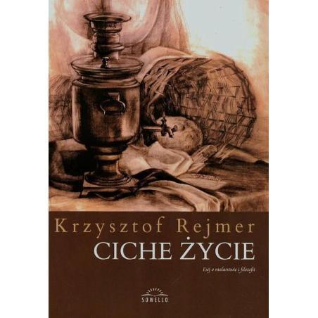 CICHE ŻYCIE Krzysztof Rejmer