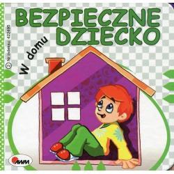 W DOMU BEZPIECZNE DZIECKO Andrzej Chalecki