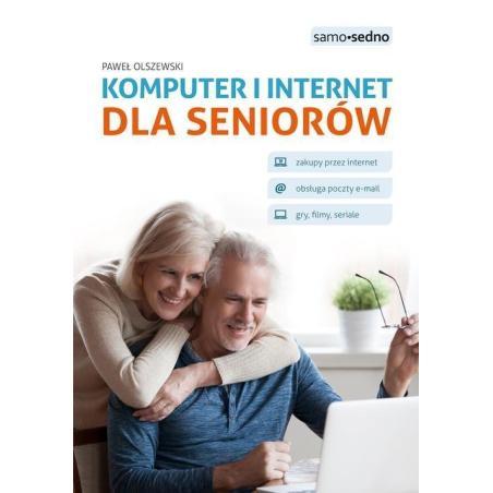 KOMPUTER I INTERNET DLA SENIORÓW Paweł Olszewski