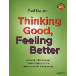 THINKING GOOD FEELING BETTER Paul Stallard