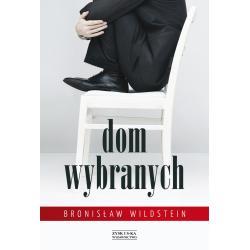 DOM WYBRANYCH Bronisław Wildstein