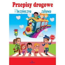 PRZEPISY DROGOWE I BEZPIECZNA ZABAWA Małgorzata Szewczyk