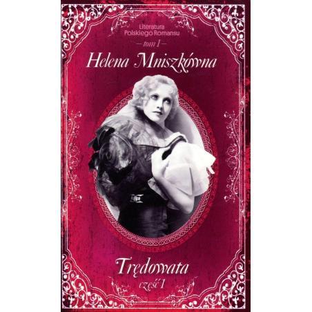 TRĘDOWATA 1 LITERATURA POLSKIEGO ROMANSU Helena Mniszkówna