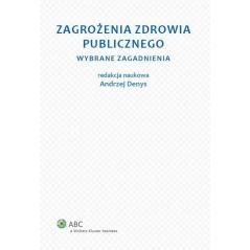 ZAGROŻENIA ZDROWIA PUBLICZNEGO Andrzej Denys