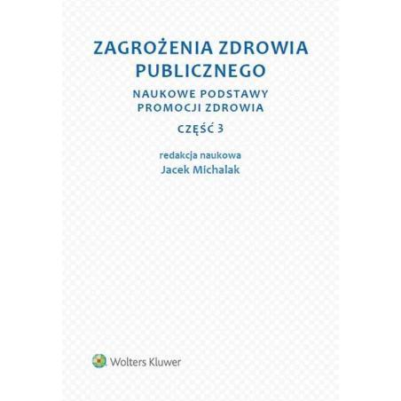 ZAGROŻENIA ZDROWIA PUBLICZNEGO 3 NAUKOWE PODSTAWY PROMOCJI ZDROWIA Jacek Michalak