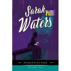 NIEBANALNA WIĘŹ Sarah Waters