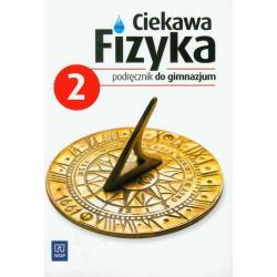 CIEKAWA FIZYKA 2 PODRĘCZNIK Jadwiga Poznańska, Maria Rowińska, Elżbieta Zając