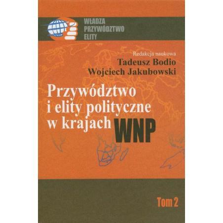 PRZYWÓDZTWO I ELITY POLITYCZNE W KRAJACH WNP 2 Tadeusz Bodio, Wojciech  Jakubowski
