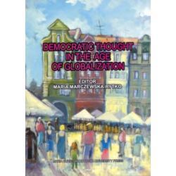 DEMOCRATIC THOUGHT IN THE AGE OF GLOBALIZATION Maria Marczewska-Rytko
