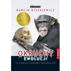 OKRUCHY EWOLUCJI. TAJEMNICE HISTORII NATURALNEJ Marcin Ryszkiewicz
