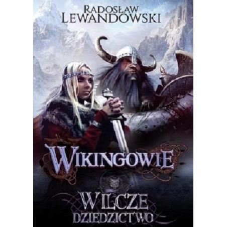WILCZE DZIEDZICTWO WIKINGOWIE Radosław Lewandowski