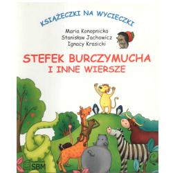 KSIĄŻECZKI NA WYCIECZKI STEFEK BURCZYMUCHA I INNE WIERSZE Ignacy Krasicki, Stanisław Jachowicz, Maria Konopnicka