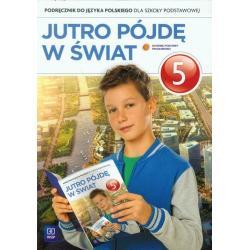 JUTRO PÓJDĘ W ŚWIAT 5 PODRĘCZNIK Hanna Dobrowolska