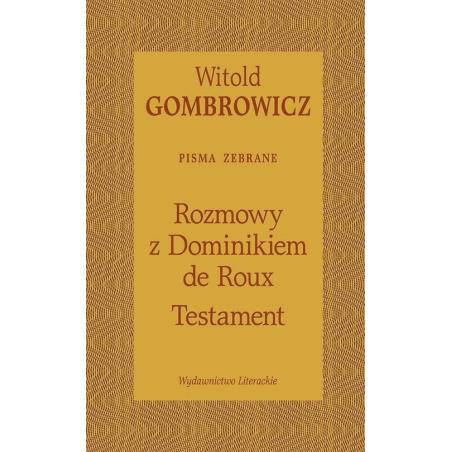 TESTAMENT ROZMOWY Z DOMINIKIEM DE ROUX Witold Gombrowicz