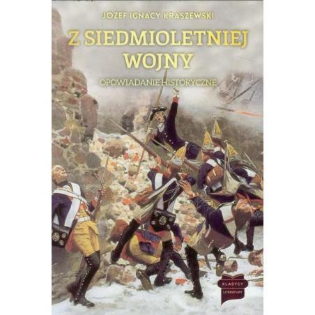 Z SIEDMIOLETNIEJ WOJNY OPOWIADANIE HISTORYCZNE Józef Ignacy Kraszewski