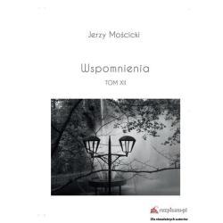 WSPOMNIENIA XII Jerzy Mościcki
