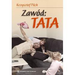 ZAWÓD TATA Krzysztof Pilch