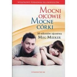 MOCNI OJCOWIE MOCNE CÓRKI Meg Meeker