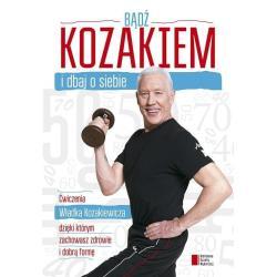 BĄDŹ KOZAKIEM I DBAJ O SIEBIE Władysław Kozakiewicz