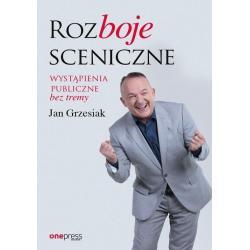 ROZBOJE SCENICZNE WYSTĄPIENIA PUBLICZNE BEZ TREMY Jan Grzesiak