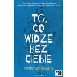 TO CO WIDZĘ BEZ CIEBIE Peter Bognanni