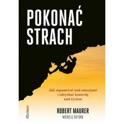 POKONAĆ STRACH Robert Maurer