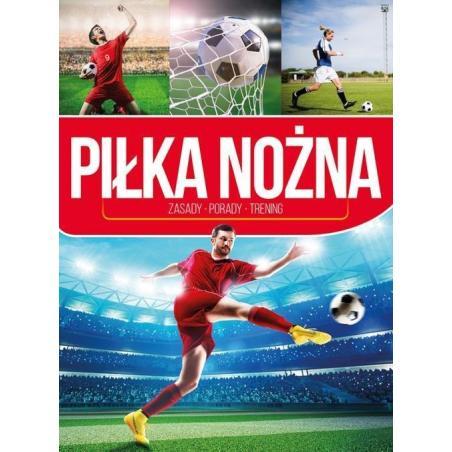 PIŁKA NOŻNA ZASADY PORADY TRENING Piotr Żak