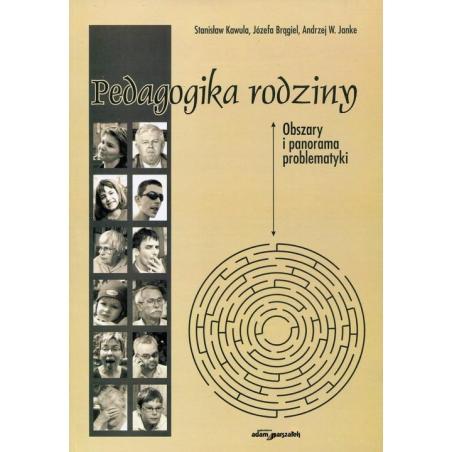 PEDAGOGIKA RODZINY OBSZARY I PANORAMA PROBELMATYKI Stanisław Kawula