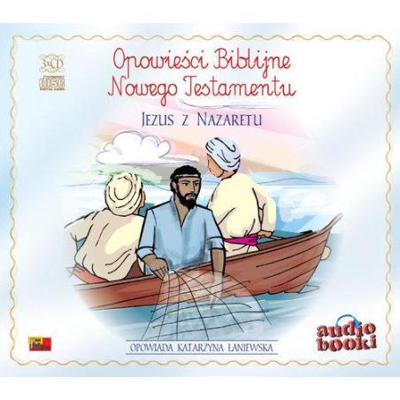 JEZUS Z NAZARETU OPOWIEŚCI BIBLIJNE NOWEGO TESTAMENTU 3 CD
