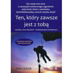 TEN, KTÓRY ZAWSZE JEST Z TOBĄ John Geiger