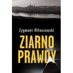 ZIARNO PRAWDY Miłoszewski Zygmunt