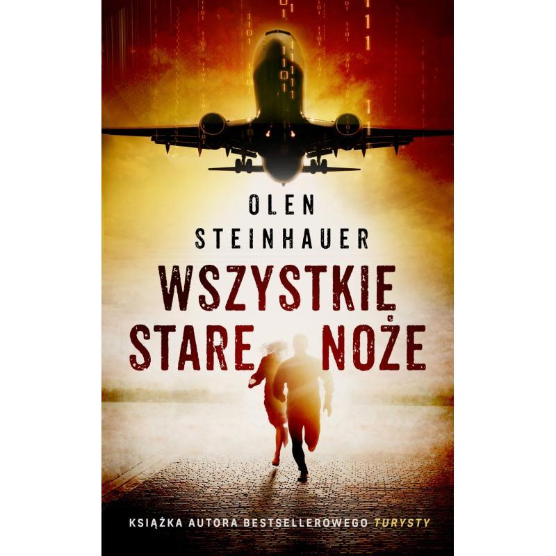 WSZYSTKIE STARE NOŻE Olen Steinhauer