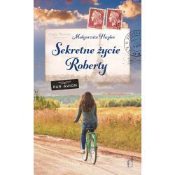 SEKRETNE ŻYCIE ROBERTY Małgorzata Hayles